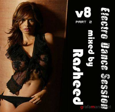 Electro Dance Session V8 - Part 2 mixed by Rasheed (2009)