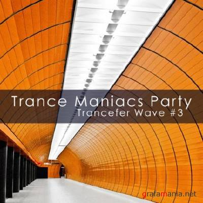 Trance Maniacs Party: Trancefer Wave #3(2009)