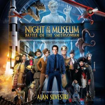 Night At The Museum - Battle Of The Smithsonian Soundtrack (2009)