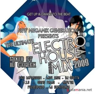 New Megamix Generation Presents - The Ultimate Electro House Summer Mix 2009