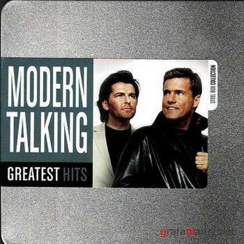 Modern Talking - Greatest Hits (Steel Box Collection) (2009)