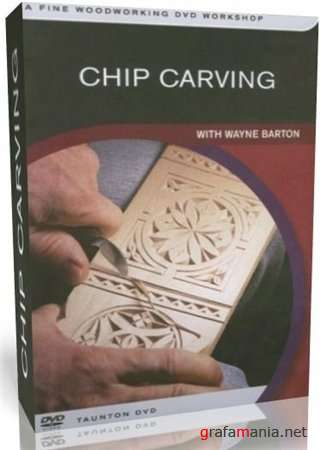 Chip Carving with Wayne Barton / Резьба по дереву (2006) DVDRip