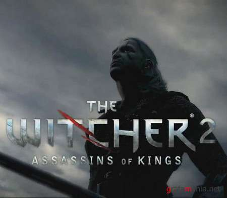 The Witcher 2: Assassins of Kings / Ведьмак 2: Убийца королей