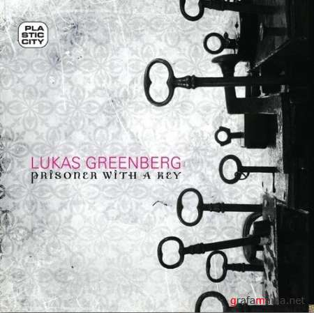 Lukas Greenberg – Prisoner with A Key (2009)