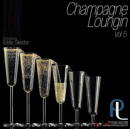 Champagne Loungin Vol. 5 (Compiled by Eddie Silverton) (2009)