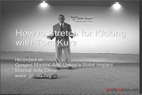 Clinic on Stretching and Kicking with Tom Kurz (2007) DVDRip
