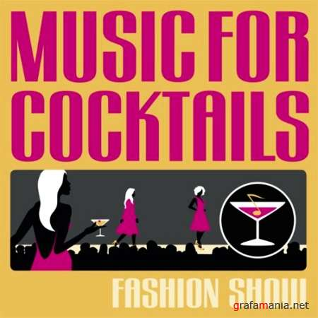 Music For Cocktails: Fashion Show (2009)