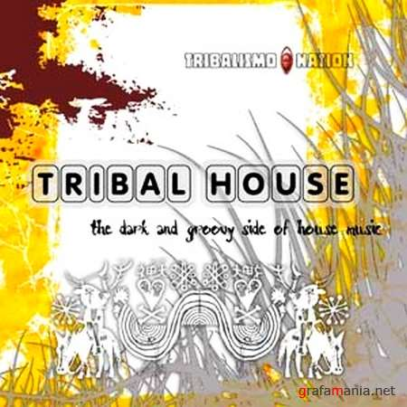 Tribal House (The Dark & Groovy Side of House Music) (2009)