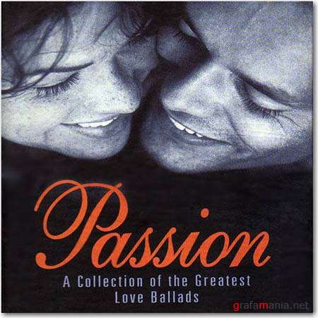 Passion: A Collection of the Greatest Love Ballads