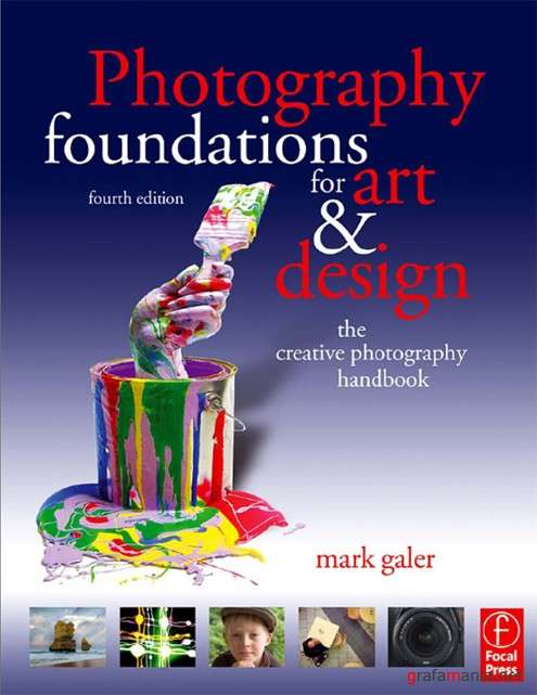 Photography Foundations for Art and Design - 4th Edition