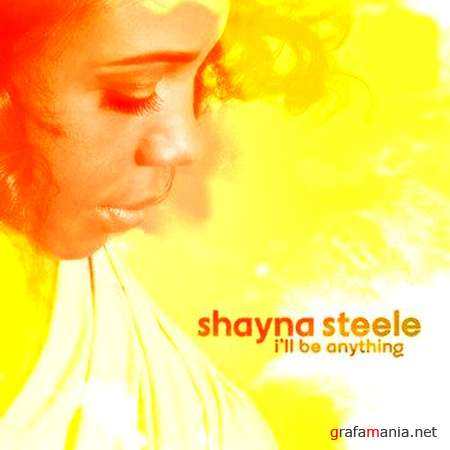 Shayna Steele – Ill Be Anything (2009)