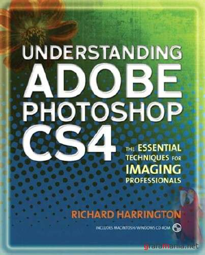 Understanding Adobe Photoshop CS4: The Essential Techniques for Imaging Professionals