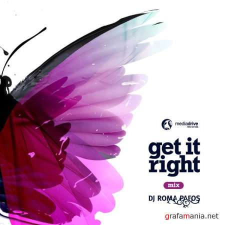 Get It Right (Mixed by DJ Roma Pafos) (2009)