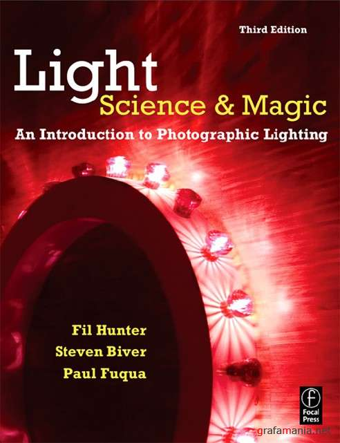 Light. Science&Magic. An Introduction to Photographic Lighting