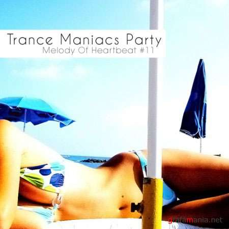 Trance Maniacs Party: Melody Of Heartbeat #11 (2009)