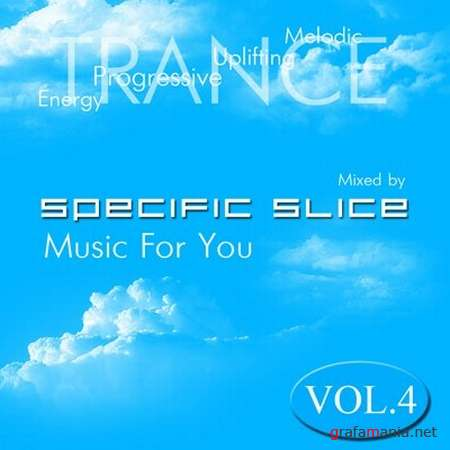 Music For You Vol.4 (mixed by Specific Slice) (2009)
