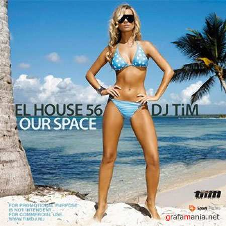 "Dj TiM - El house 56 ""Our space"" (2009) MP3"