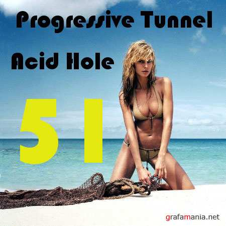 Progressive Tunnel - Acid Hole - 51 (14.12.2009)