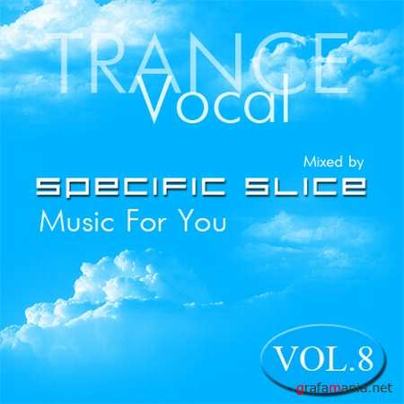 Music For You Vol. 8 (Mixed by Specific Slice) (2009)
