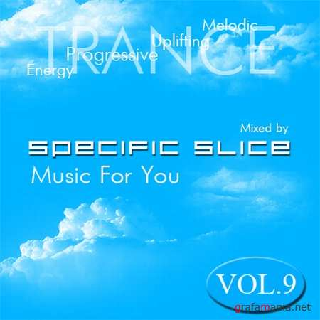 Music For You Vol.9 (mixed by Specific Slice) (2009)