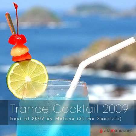 Trance Cocktail 2009: best of 2009 by Melona