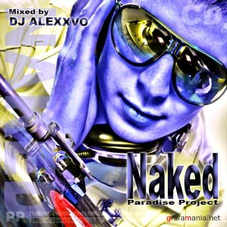 Naked (Mixed by Alexxvo) (2009)
