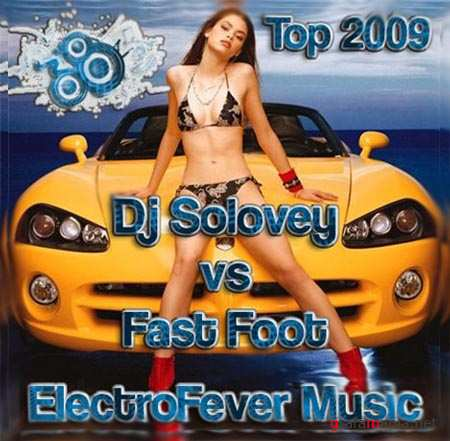 Electro Fever Music (Dj Solovey and Fast Foot 2009)