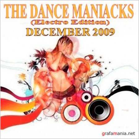 The Dance Maniacks (Electro Edition December / 2009)