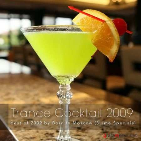 Trance Cocktail 2009: best of 2009 by Born In Moscow