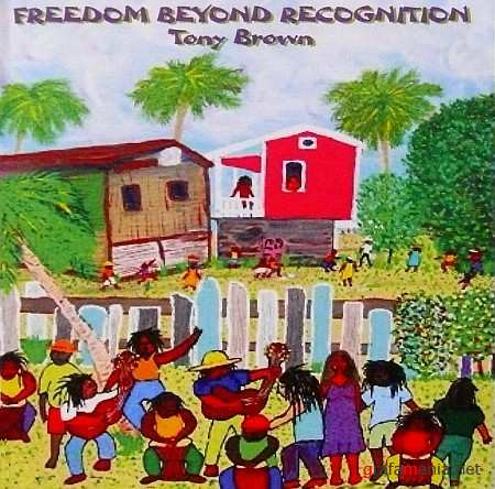 Tony Brown - Freedom Beyond Recognition (2009)