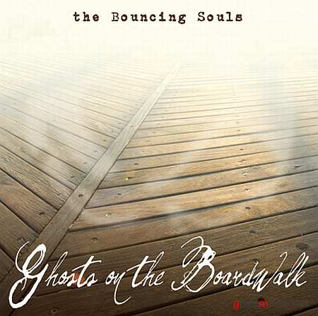 The Bouncing Souls - Ghosts On The Boardwalk (2010)