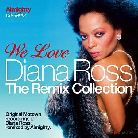 Diana Ross - Almighty Presents: We Love Diana Ross (The Remix Collection) (2009)