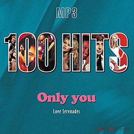 100 Hits — Only You. Love Serenades