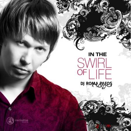 In The Swirl Of Life (Mixed & Сompiled by Dj Roma Pafos) (2010)