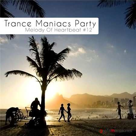 Trance Maniacs Party: Melody Of Heartbeat #12