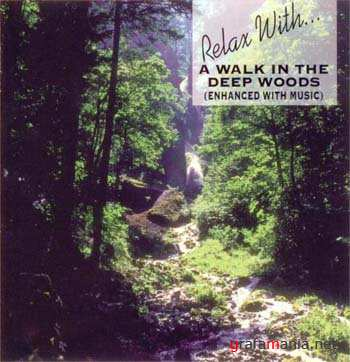 Relax With...A walk in the deep woods