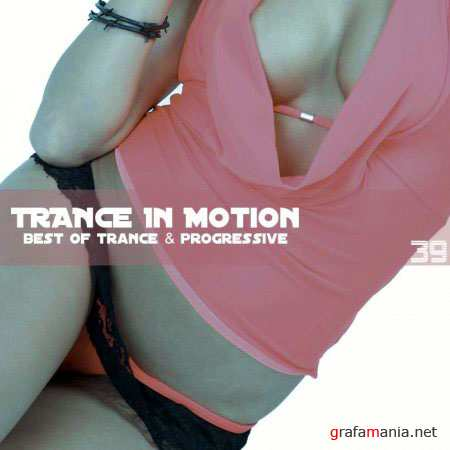 Trance In Motion Vol.39 (Mixed By E.S.)