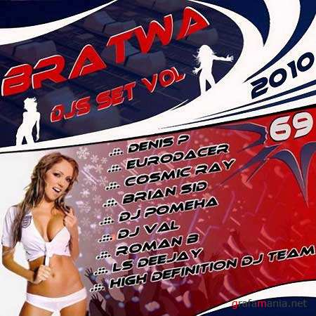 Bratwa DJs SET Vol.69 (2010)
