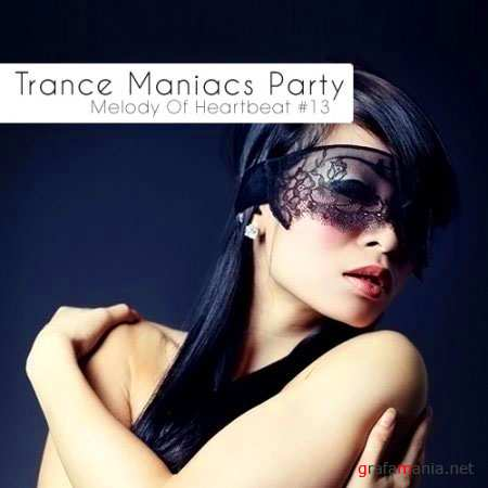 Trance Maniacs Party: Melody Of Heartbeat #13 (2010)