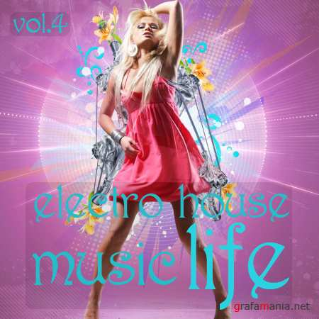 Electro-House music LIFE vol.4 (2010)