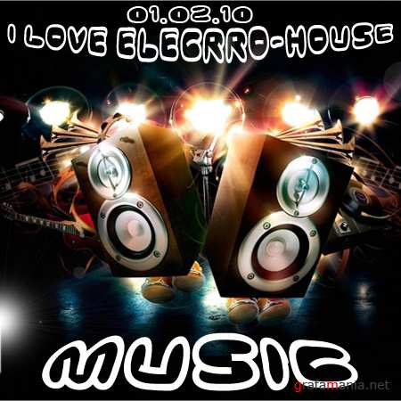 I love electro-house music (01.02.10)
