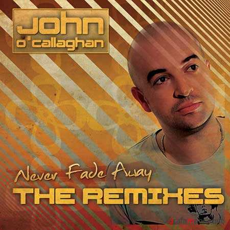 John O'Callaghan - Never Fade Away (2010)