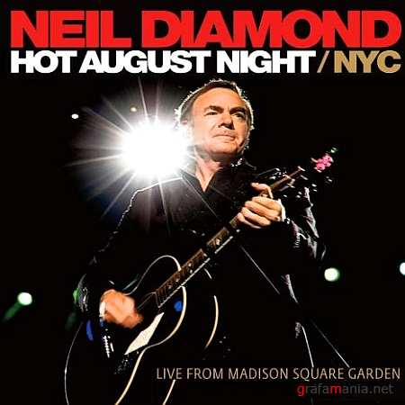 Neil Diamond - Hot August Night/NYC (Deluxe Edition) (2010)