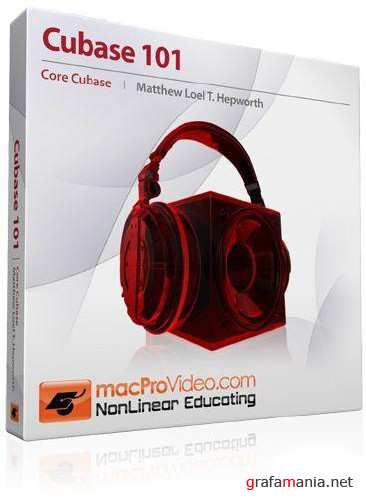 macProVideo Cubase 101: Core Cubase by Matthew Loel T.Hepworth