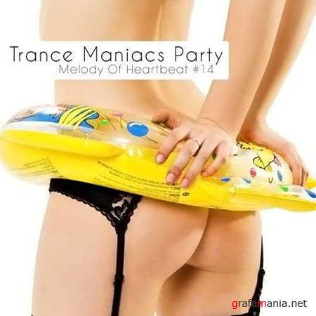 Trance Maniacs Party: Melody Of Heartbeat #14