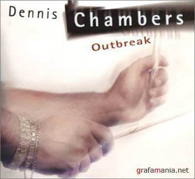 Dennis Chambers -Outbreak (2003)