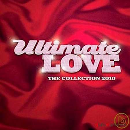 Ultimate Love The Collection (2010)