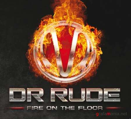 Dr. Rude - Fire On The Floor (2010)
