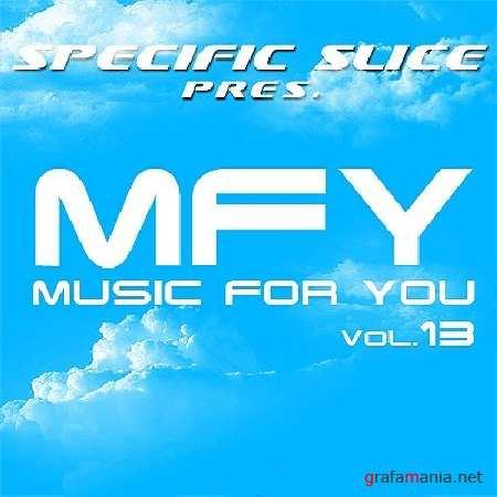 Music For You Vol. 13 (mixed by Specific Slice) (2010)