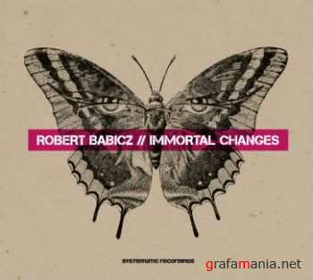 Robert Babicz - Immortal Changes (2010)